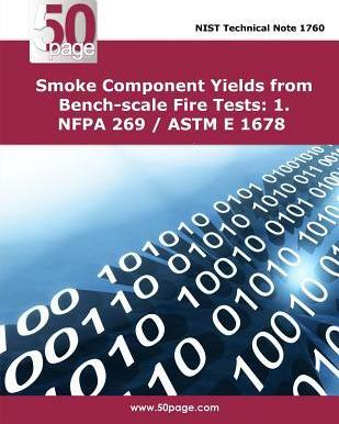Smoke Component Yields from Bench-Scale Fire Tests: 1. Nfpa 269 / ASTM E 1678