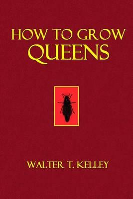 How to Grow Queens