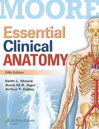 Moore Essential Clinical Anatomy, 5th Ed. + Color Atlas of Anatomy ...