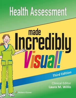 Health Assessment Made Incredibly Visual : Lippincott Williams ...