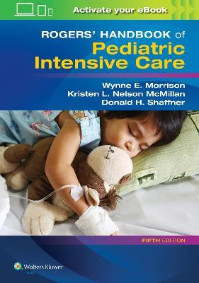 Rogers' Handbook of Pediatric Intensive Care - Donald H. Shaffner