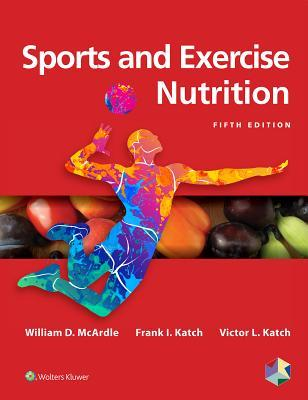 Sports And Exercise Nutrition William D Mcardle 9781496377357