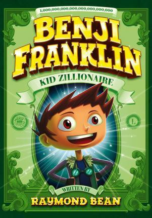 Building Wealth (and Superpowered Rockets!) (Benji Franklin: Kid Zillionaire)