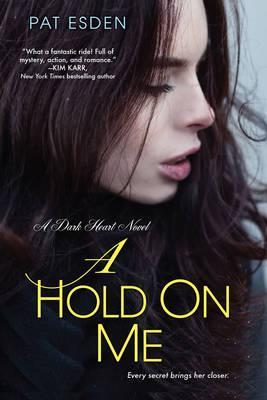 A Hold On Me, A