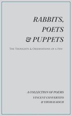 Rabbits, Poets & Puppets  The Thoughts & Observations of a Few