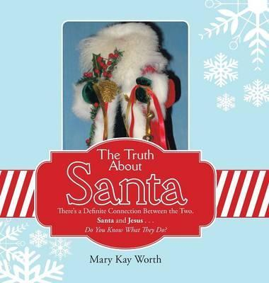 The Truth about Santa  There's a Definite Connection Between the Two. Santa and Jesus . . . Do You Know What They Do?