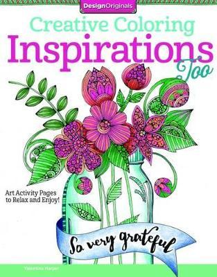 Creative Coloring Inspirations Too: Art Activity Pages to Relax and Enjoy!