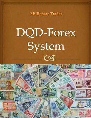 Dqd-Forex System: How to Earn from 20 Pips to 100 Pips Per Day