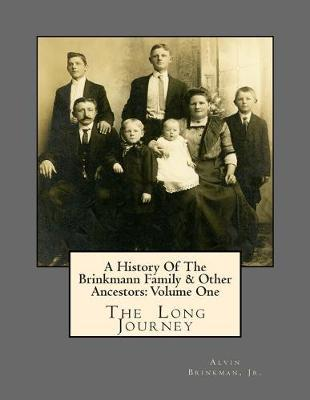 A History of the Brinkmann Family & Other Ancestors