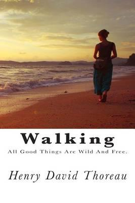 Walking  All Good Things Are Wild and Free.