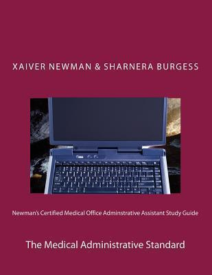 Newman's Certified Medical Office Administratve Assistant Study Guide: The Medical Administrative Standard