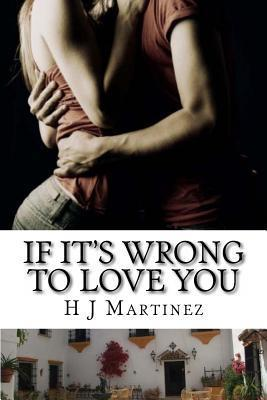 If It's Wrong to Love You