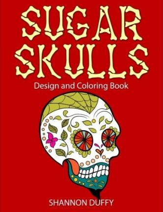 Sugar Skulls Design & Coloring Book