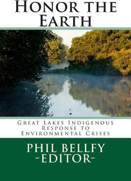 Honor the Earth: Great Lakes Indigenous Response to Environmental Crises