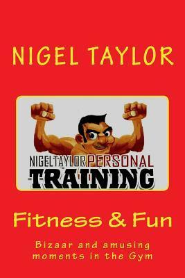 Fitness and Fun - Bizaar & Amusing Moments in the Gym