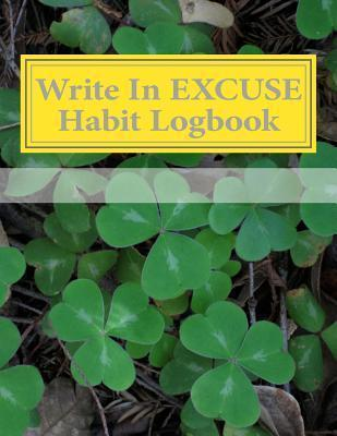 Write in Excuse Habit Logbook  Blank Books You Can Write in