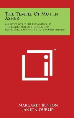 The Temple Of Mut In Asher  An Account Of The Excavation Of The Temple And Of The Religious Representations And Objects Found Therein