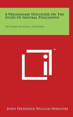 A Preliminary Discourse On The Study Of Natural Philosophy  The Cabinet Of Natural Philosophy