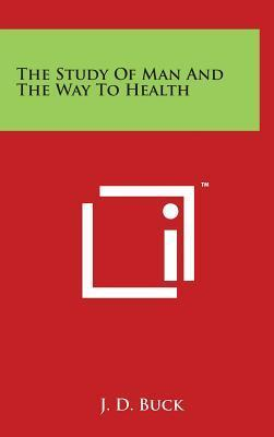 The Study of Man and the Way to Health