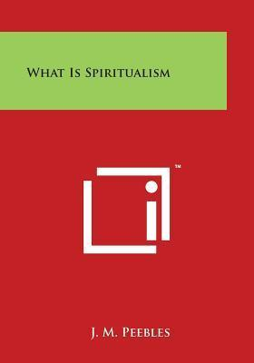 What Is Spiritualism