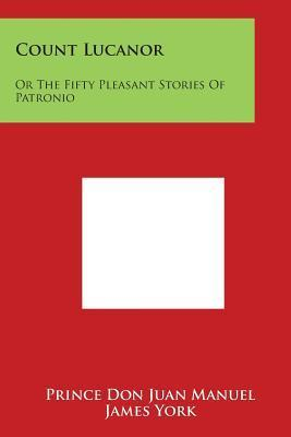 Count Lucanor  Or the Fifty Pleasant Stories of Patronio