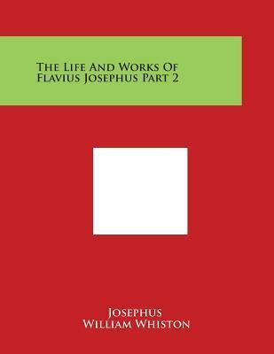 The Life And Works Of Flavius Josephus Part 2