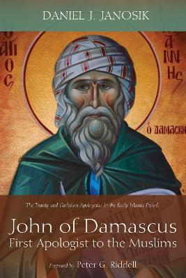 John of Damascus, First Apologist to the Muslims