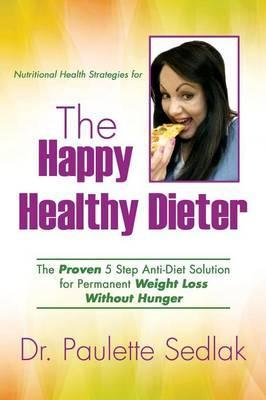 The Happy Healthy Dieter – Dr Paulette Sedlak