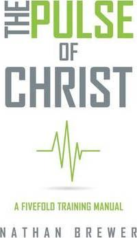 the pulse of christ nathan brewer 9781498489669 rh bookdepository com