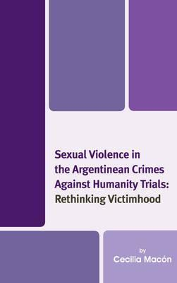 Sexual Violence in the Argentinean Crimes Against Humanity Trials