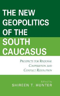 The New Geopolitics of the South Caucasus