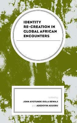 Identity Re-creation in Global African Encounters