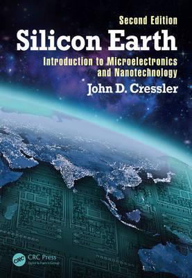 Silicon Earth  Introduction to Microelectronics and Nanotechnology, Second Edition