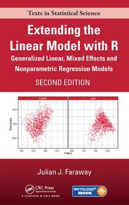 Extending the Linear Model with R : Generalized Linear, Mixed Effects and Nonparametric Regression Models, Second Edition