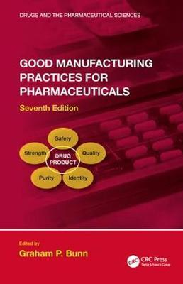 Good Manufacturing Practices for Pharmaceuticals, Seventh Edition