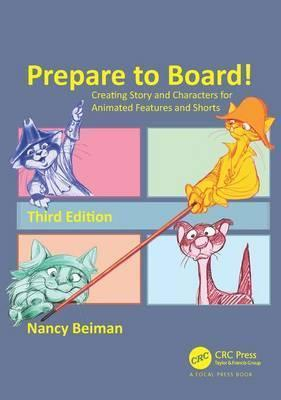 Prepare to Board! Creating Story and Characters for Animated Features and Shorts