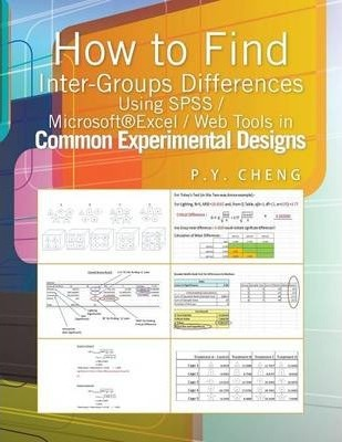 How to Find Inter-Groups Differences Using SPSS/Excel/Web Tools in Common Experimental Designs: Book 6