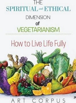 The Spiritual and Ethical Dimension of Vegetarianism : How to Live Life Fully – Art Corpus