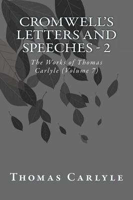 Cromwell's Letters and Speeches - 2 : The Works of Thomas Carlyle (Volume 7)