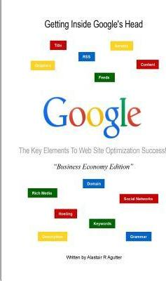 Getting Inside Google's Head Business Economy Book Edition