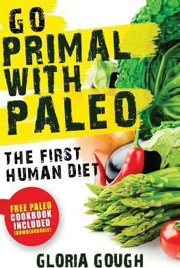 Go Primal with Paleo : The First Human Diet