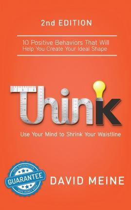 Think : Use Your Mind to Shrink Your Waistline