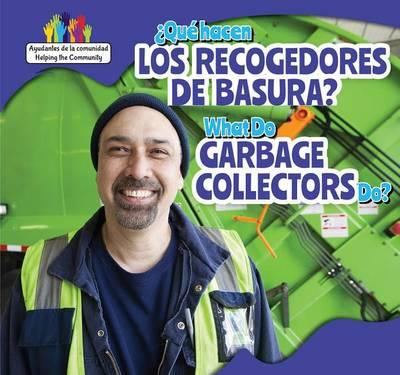 Que Hacen Los Recolectores de Basura? / What Do Garbage Collectors Do?