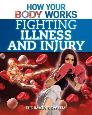 Fighting Illness and Injury : The Immune System