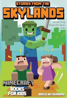 Stories from the Skylands: An Exciting Minecraft Novel for Kids! (Minecraft Books for Kids)