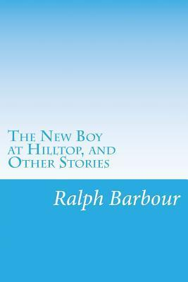 The New Boy at Hilltop, and Other Stories Cover Image