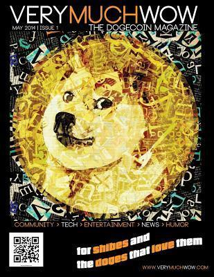 Very Much Wow the Dogecoin Magazine: May 2014 Issue 1