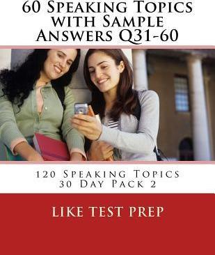 60 Speaking Topics with Sample Answers Q31-60  120 Speaking Topics 30 Day Pack 2