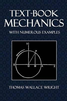 Text-Book Mechanics  With Numerous Examples