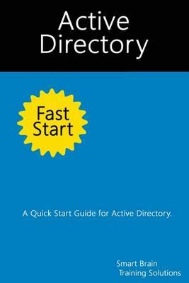 Active Directory Fast Start A Quick Start Guide For Active
